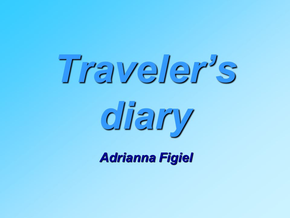 Traveler's diary Adrianna Figiel