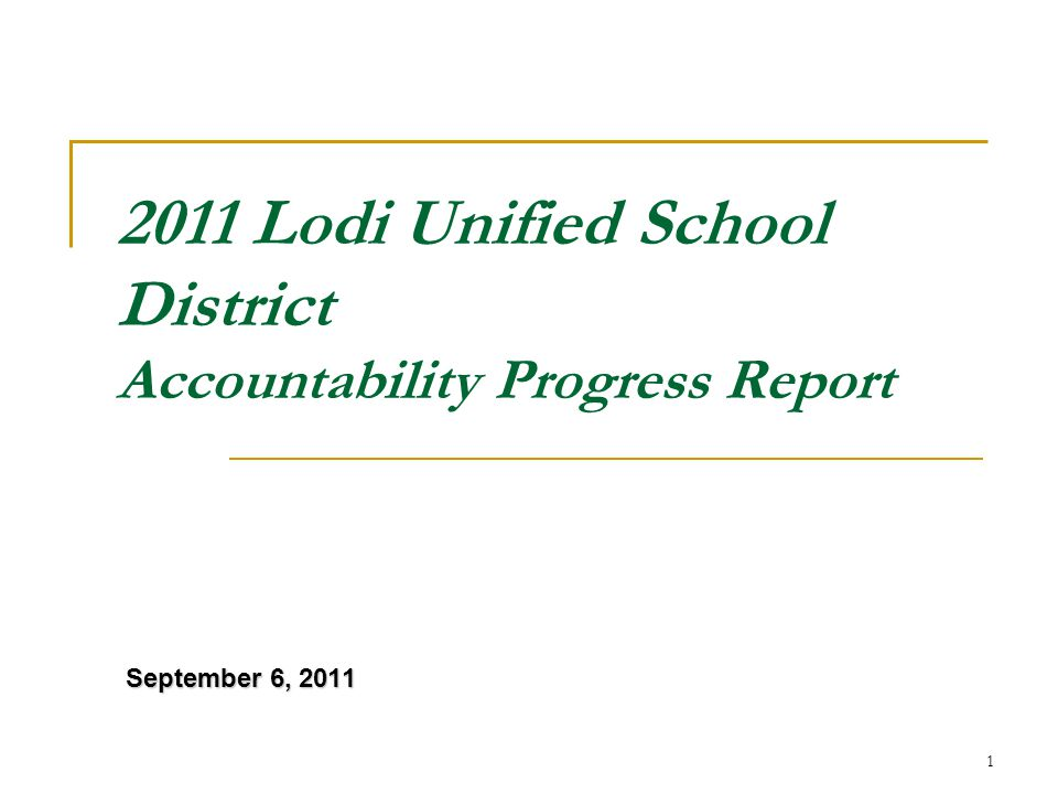 1 2011 Lodi Unified School District Accountability Progress Report September 6, 2011