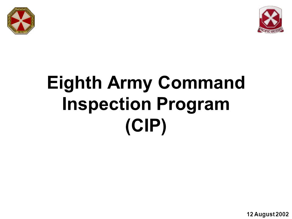 Purpose Conduct command inspections of assigned, OPCON, or attached Eighth Army Major Subordinate Commands (MSC) within 120 days of a new commander assuming command.