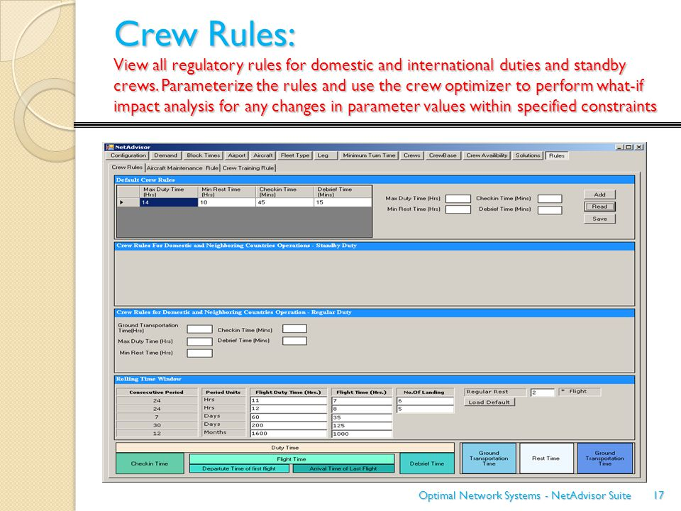 Crew Rules: View all regulatory rules for domestic and international duties and standby crews. Parameterize the rules and use the crew optimizer to pe