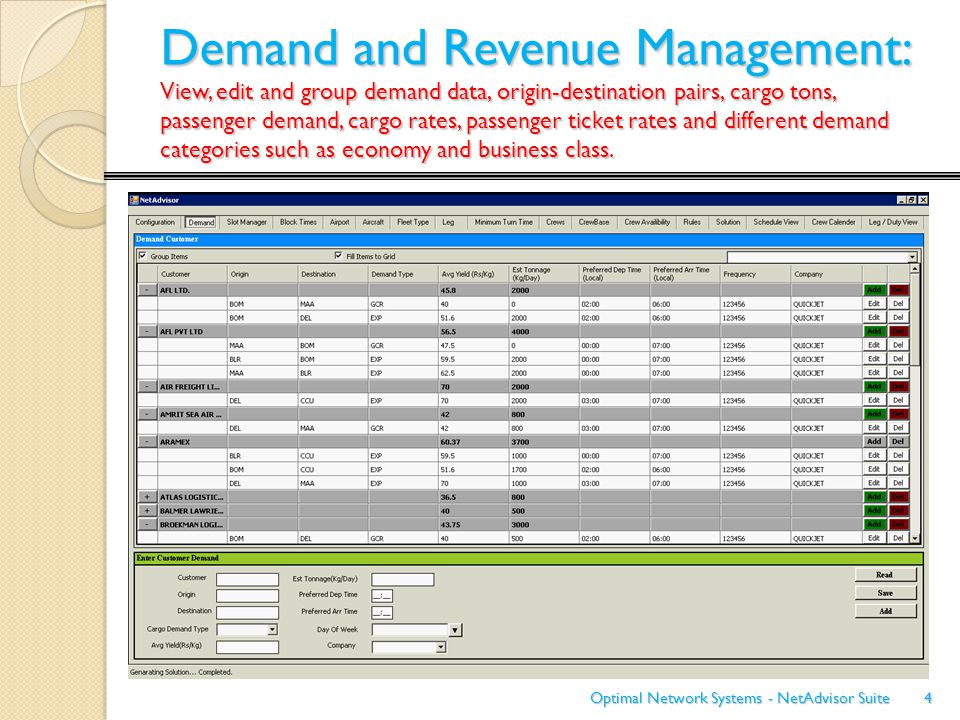 Demand and Revenue Management: View, edit and group demand data, origin-destination pairs, cargo tons, passenger demand, cargo rates, passenger ticket rates and different demand categories such as economy and business class.