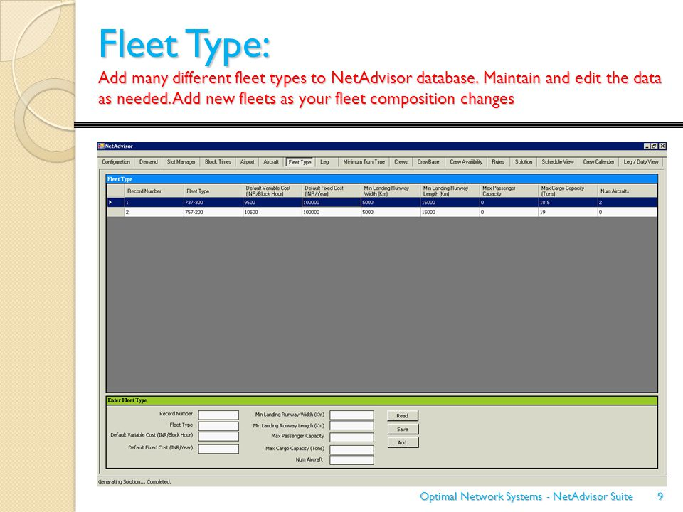 9 Fleet Type: Add many different fleet types to NetAdvisor database. Maintain and edit the data as needed. Add new fleets as your fleet composition ch