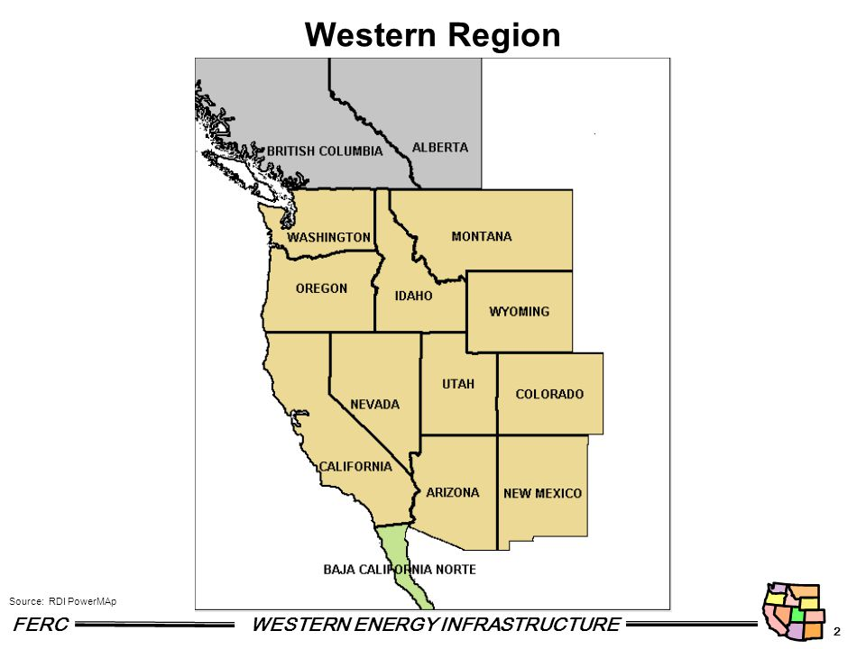 2 FERCWESTERN ENERGY INFRASTRUCTURE Western Region Source: RDI PowerMAp