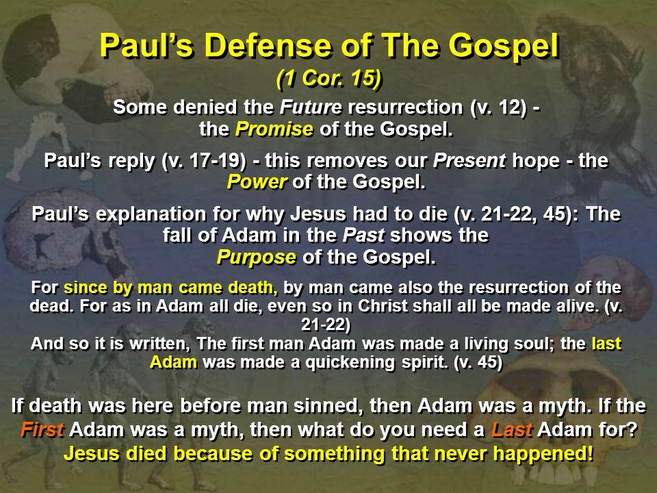 Paul's Defense of The Gospel (1 Cor.15) Paul's Defense of The Gospel (1 Cor.