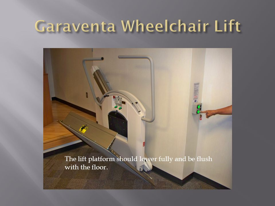The lift platform should lower fully and be flush with the floor.