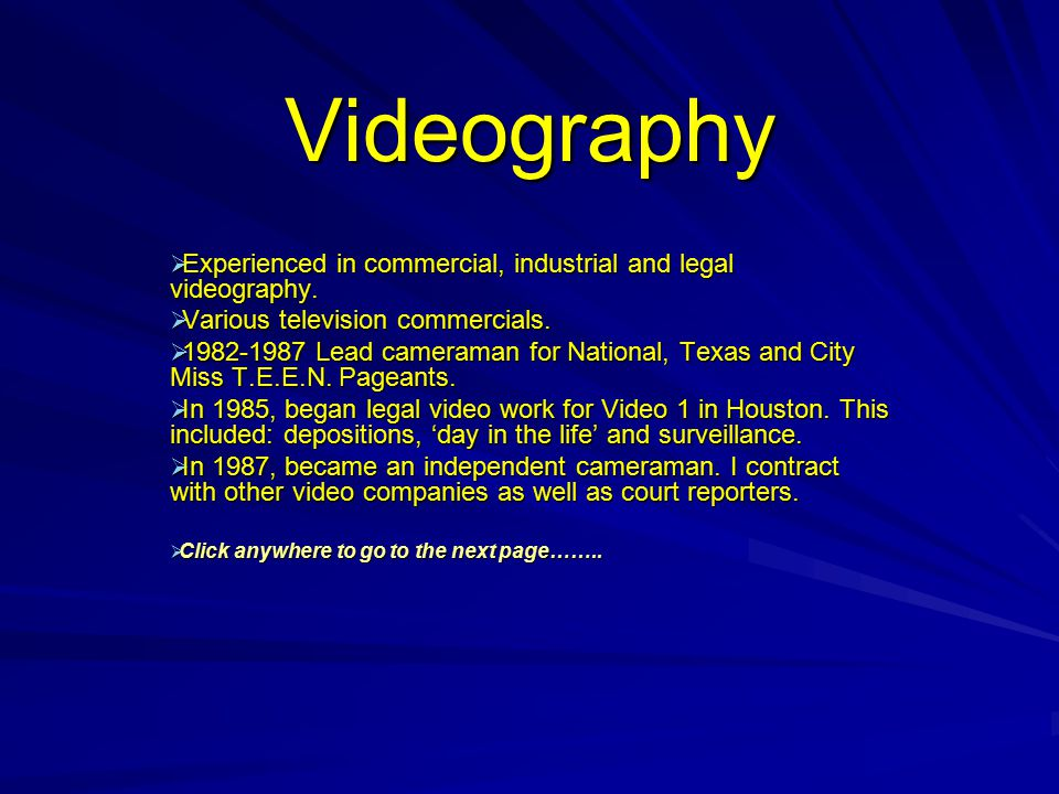 Videography  Experienced in commercial, industrial and legal videography.