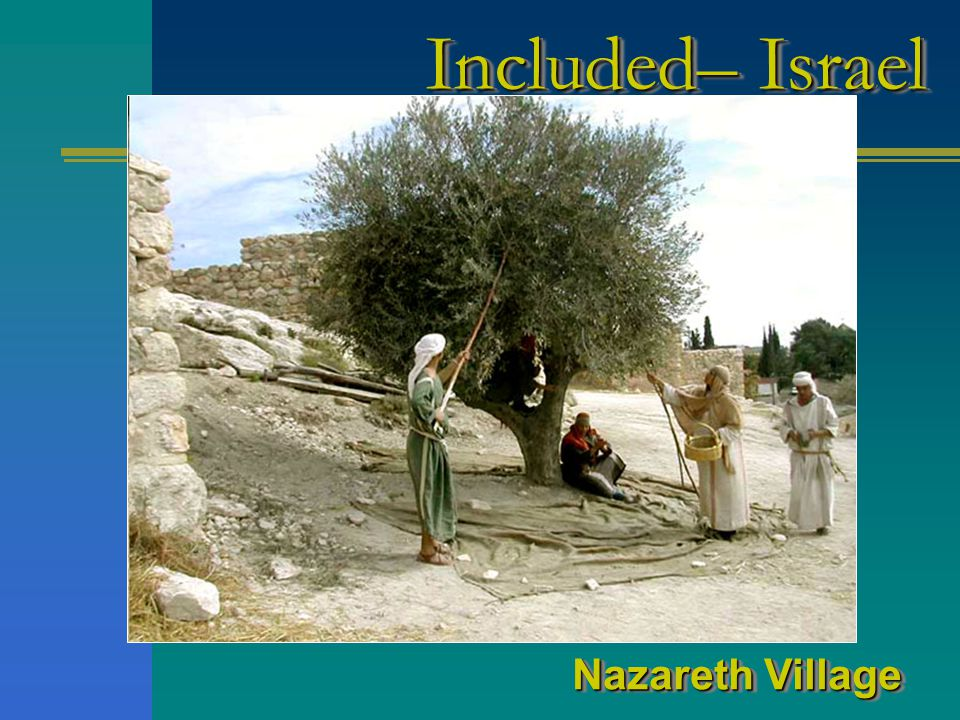 Included– Israel Nazareth Village