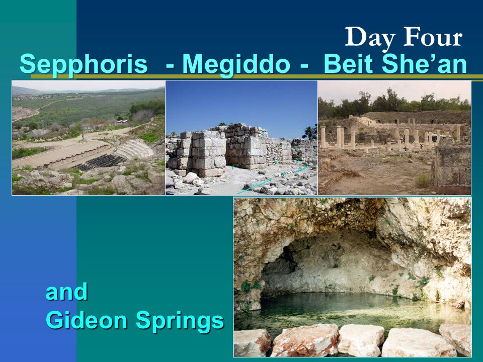Day Four and Gideon Springs Sepphoris - Megiddo - Beit She'an