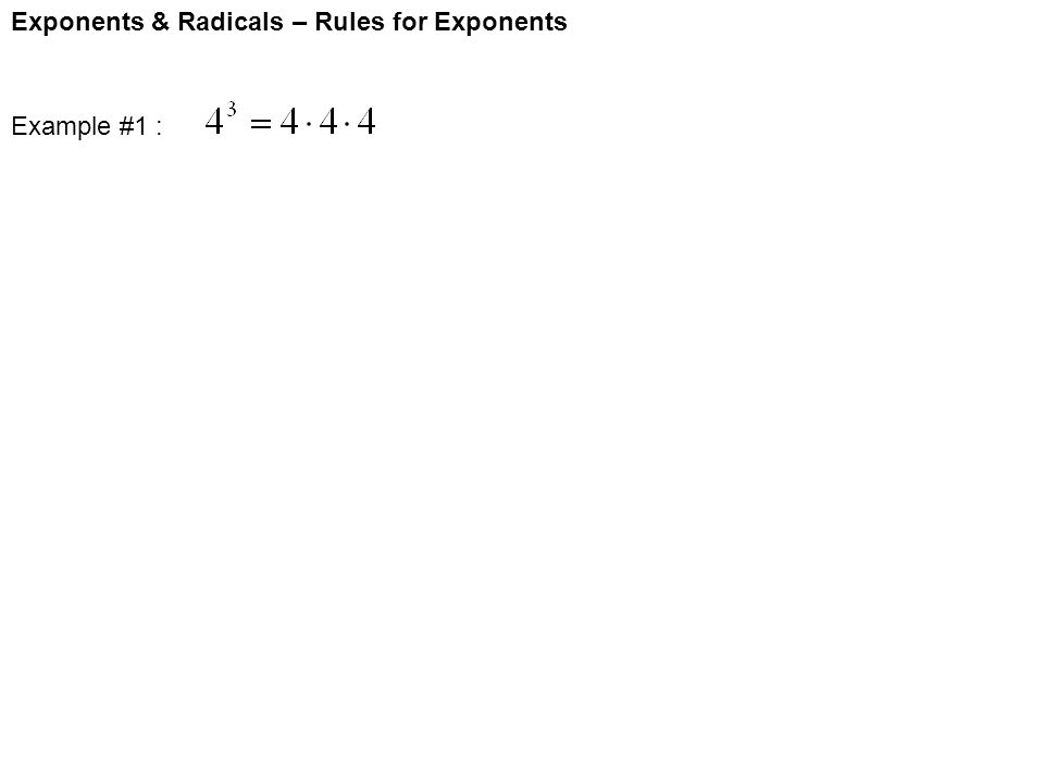 Exponents & Radicals – Rules for Exponents Example #1 :