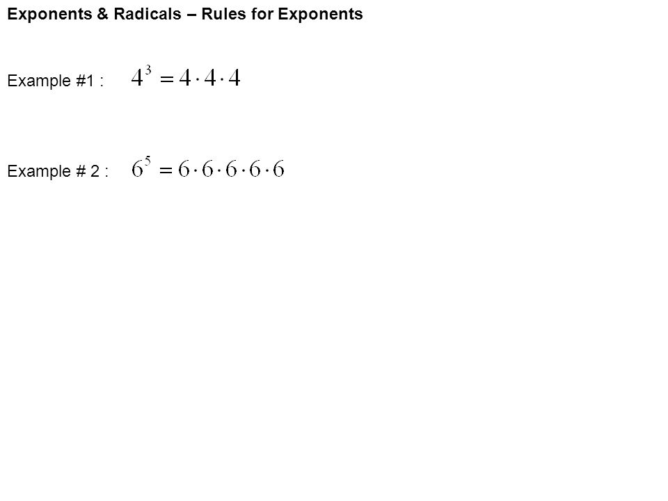 Exponents & Radicals – Rules for Exponents Example #1 : Example # 2 :