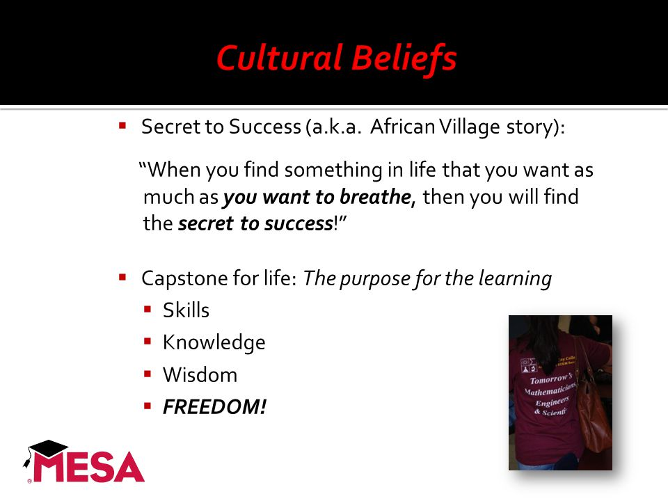 " Secret to Success (a.k.a. African Village story): ""When you find something in life that you want as much as you want to breathe, then you will find"