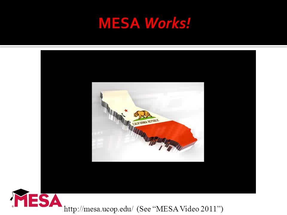 http://mesa.ucop.edu/ (See MESA Video 2011 )