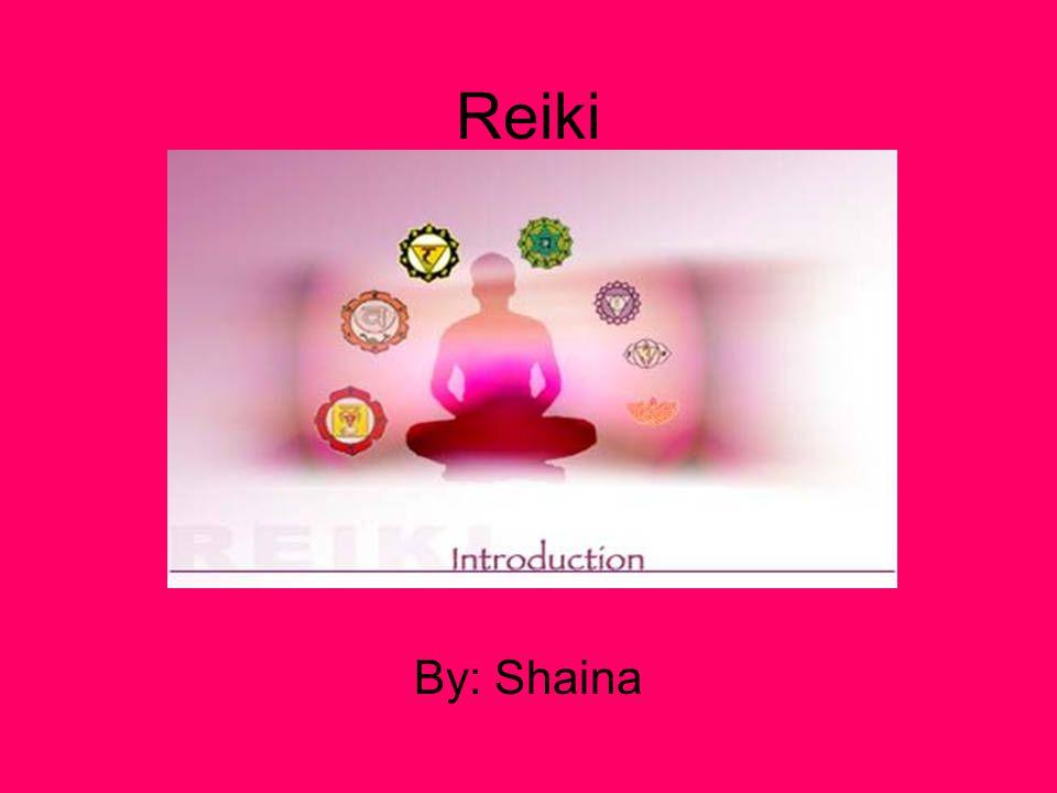 Reiki By: Shaina