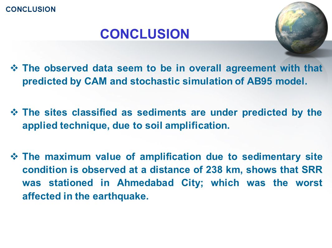 CONCLUSION  The observed data seem to be in overall agreement with that predicted by CAM and stochastic simulation of AB95 model.