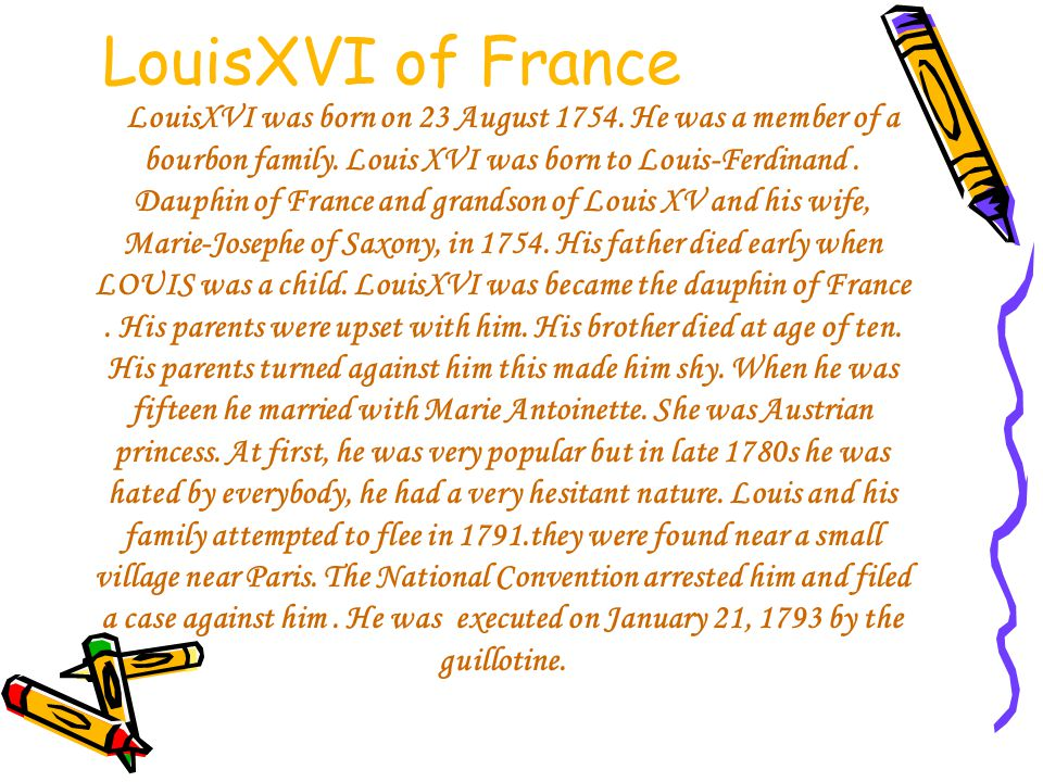 In 1774,LouisXVI became the king of France.