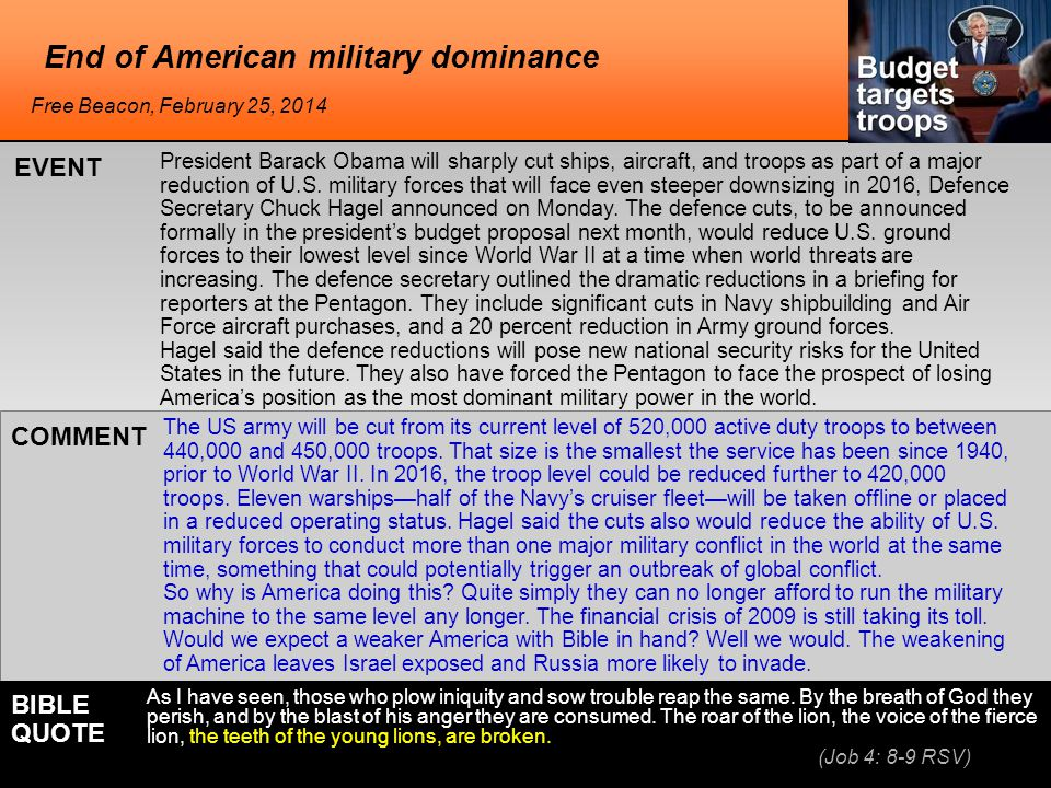 End of American military dominance President Barack Obama will sharply cut ships, aircraft, and troops as part of a major reduction of U.S.