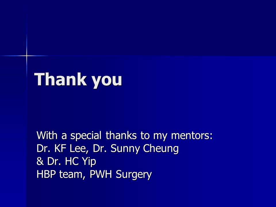 Thank you With a special thanks to my mentors: Dr.