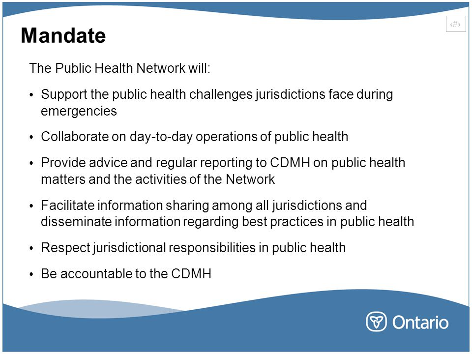 16 Mandate The Public Health Network will: Support the public health challenges jurisdictions face during emergencies Collaborate on day-to-day operat
