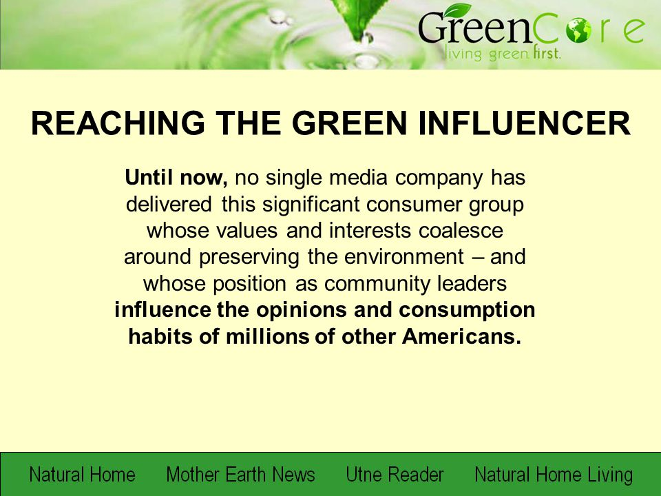 Until now, no single media company has delivered this significant consumer group whose values and interests coalesce around preserving the environment