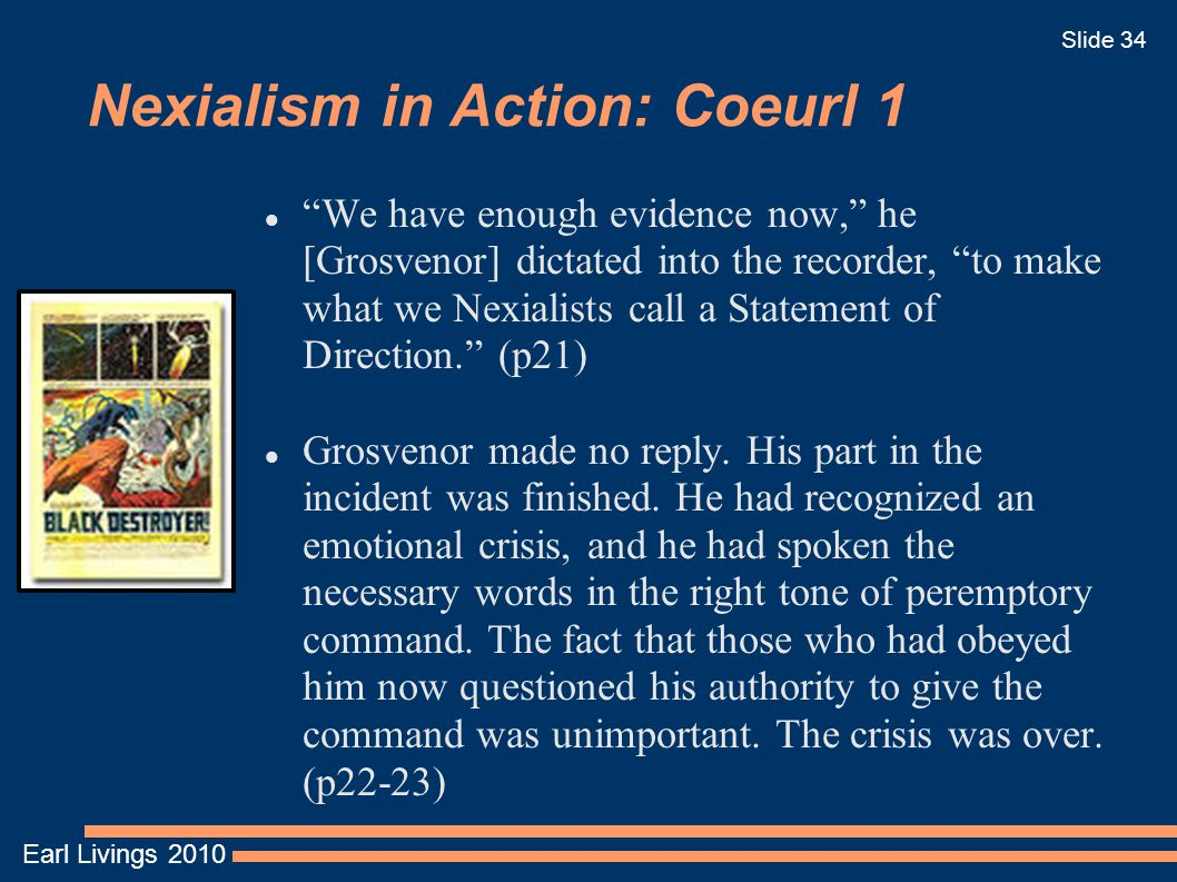 """Earl Livings 2010 Slide 34 Nexialism in Action: Coeurl 1 """"We have enough evidence now,"""" he [Grosvenor] dictated into the recorder, """"to make what we Ne"""