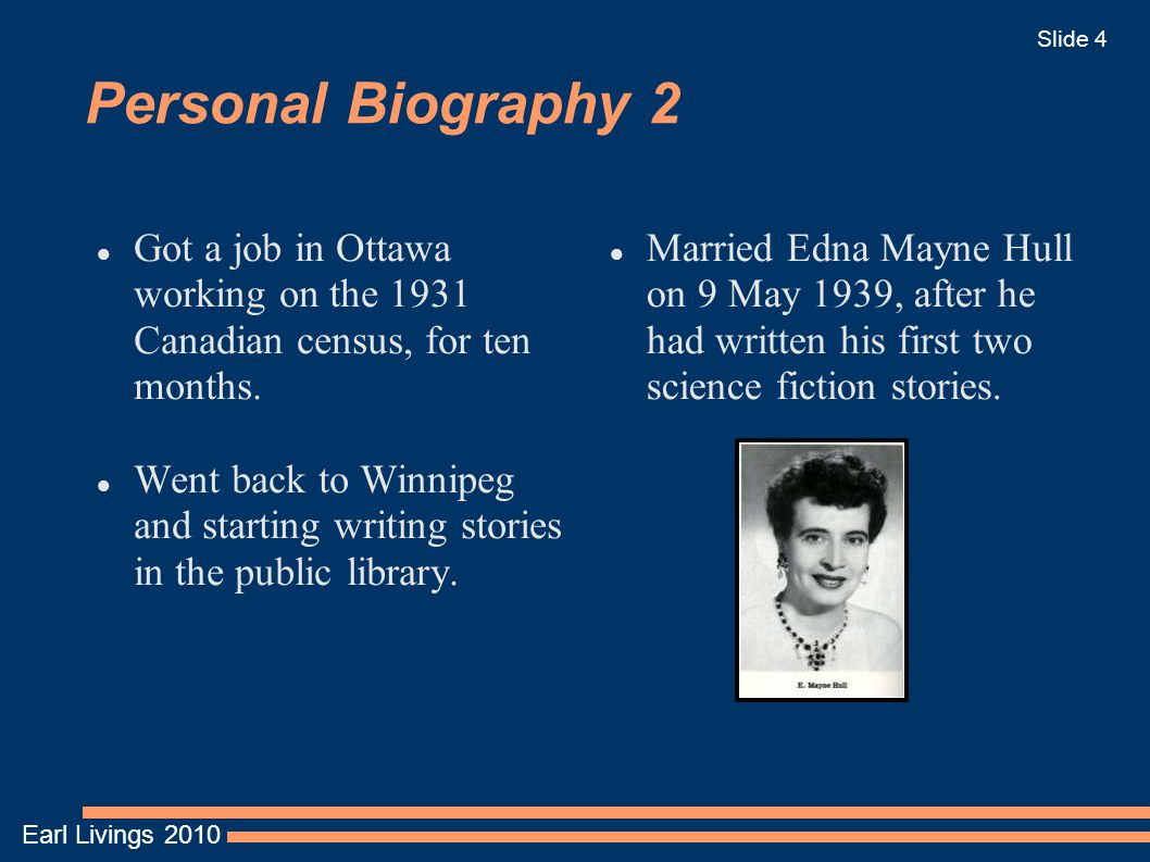 Earl Livings 2010 Slide 4 Personal Biography 2 Got a job in Ottawa working on the 1931 Canadian census, for ten months. Went back to Winnipeg and star