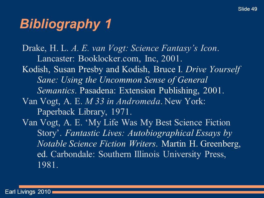 Earl Livings 2010 Slide 49 Bibliography 1 Drake, H.