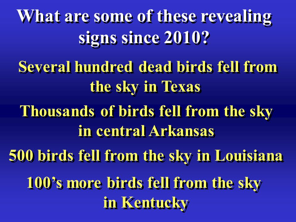 Several hundred dead birds fell from the sky in Texas Several hundred dead birds fell from the sky in Texas What are some of these revealing signs since 2010.
