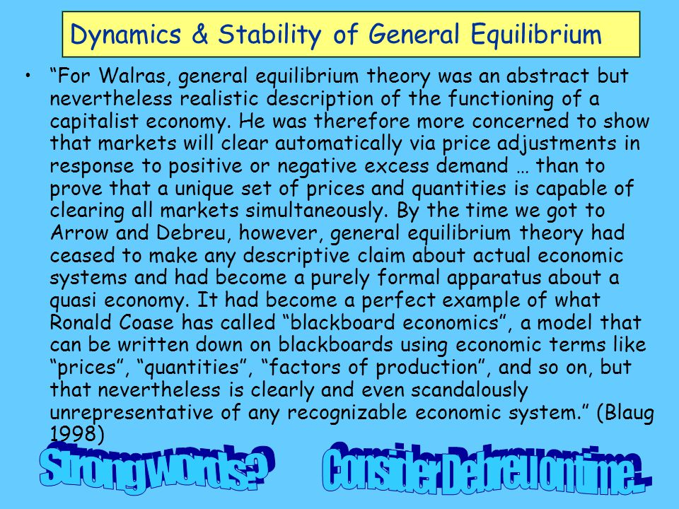 """Dynamics & Stability of General Equilibrium """"For Walras, general equilibrium theory was an abstract but nevertheless realistic description of the func"""