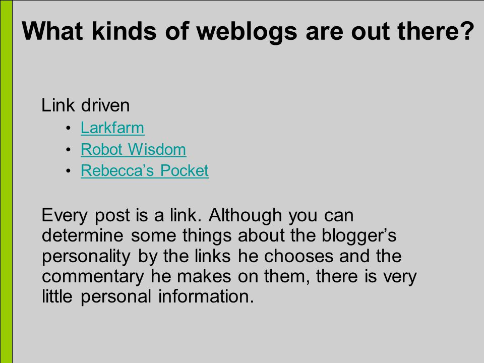 What kinds of weblogs are out there.