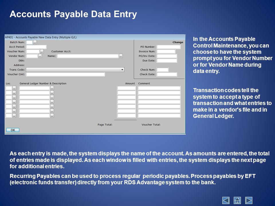 Accounts Payable Data Entry As each entry is made, the system displays the name of the account.
