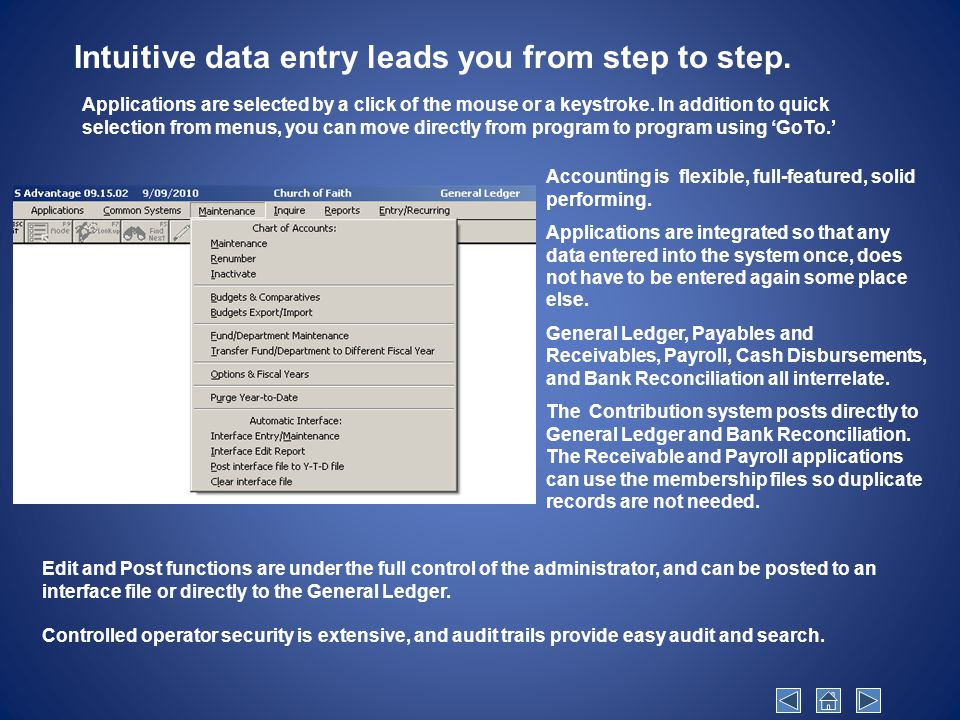 Intuitive data entry leads you from step to step.