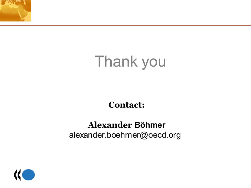 Thank you Contact: Alexander Böhmer alexander.boehmer@oecd.org