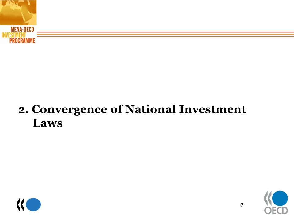 2. Convergence of National Investment Laws 6