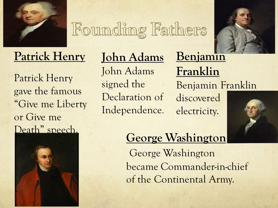 Patrick Henry Patrick Henry gave the famous Give me Liberty or Give me Death speech.