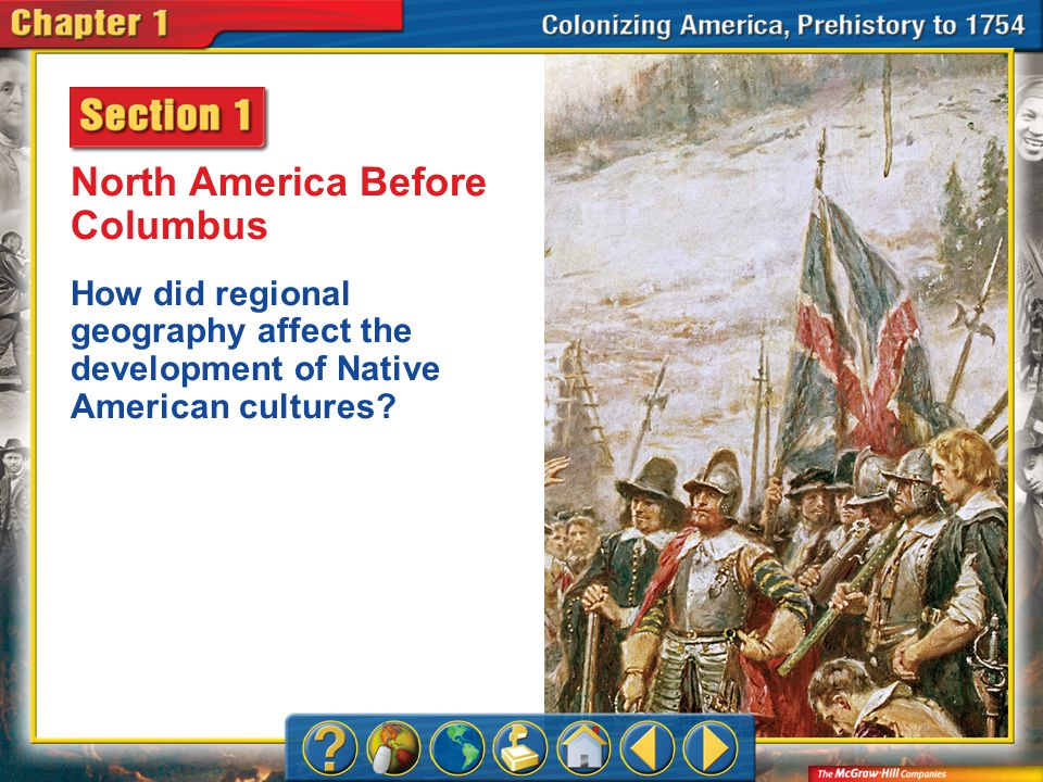 Chapter Intro 1 North America Before Columbus How did regional geography affect the development of Native American cultures?