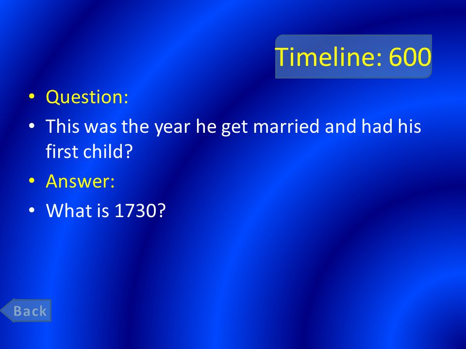 Timeline: 600 Question: This was the year he get married and had his first child? Answer: What is 1730?