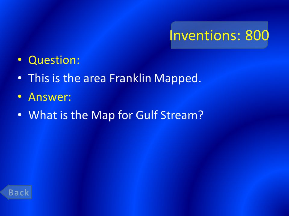 Inventions: 800 Question: This is the area Franklin Mapped.