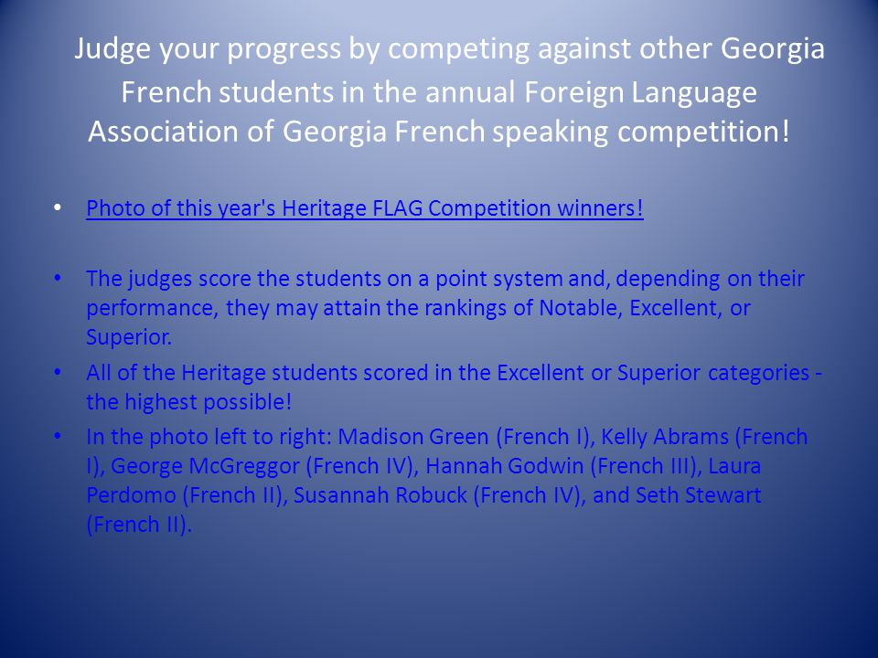 Judge your progress by competing against other Georgia French students in the annual Foreign Language Association of Georgia French speaking competition.