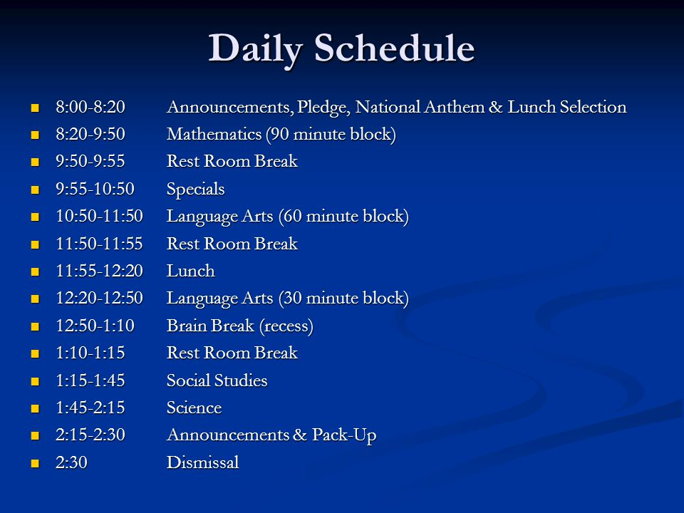 Daily Schedule 8:00-8:20Announcements, Pledge, National Anthem & Lunch Selection 8:00-8:20Announcements, Pledge, National Anthem & Lunch Selection 8:2