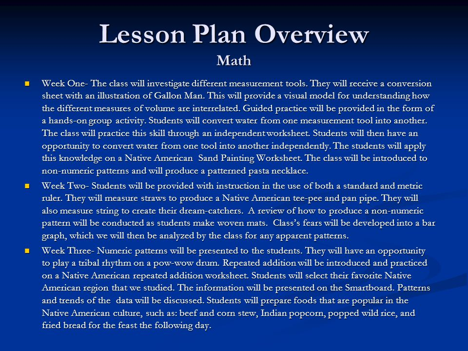 Lesson Plan Overview Math Week One- The class will investigate different measurement tools. They will receive a conversion sheet with an illustration