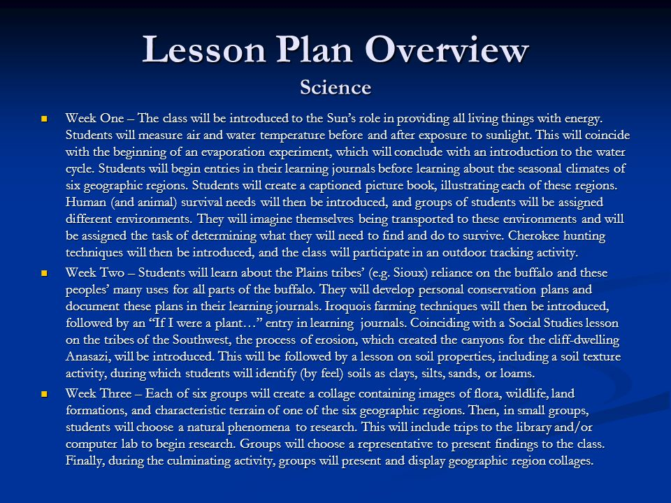 Lesson Plan Overview Science Week One – The class will be introduced to the Sun's role in providing all living things with energy. Students will measu
