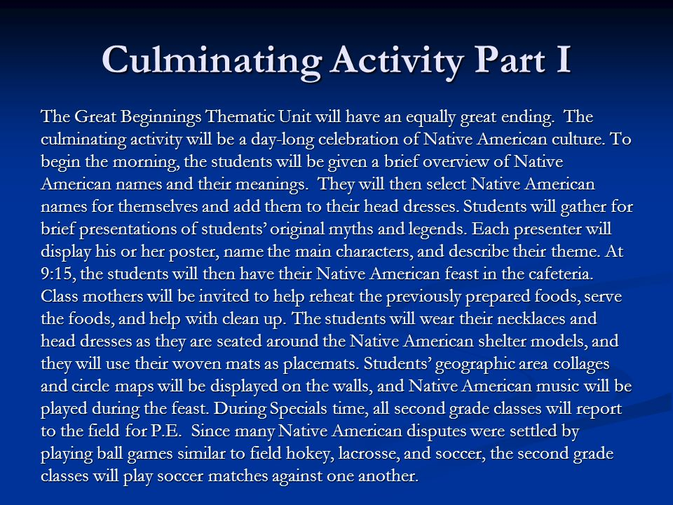 Culminating Activity Part I The Great Beginnings Thematic Unit will have an equally great ending. The culminating activity will be a day-long celebrat