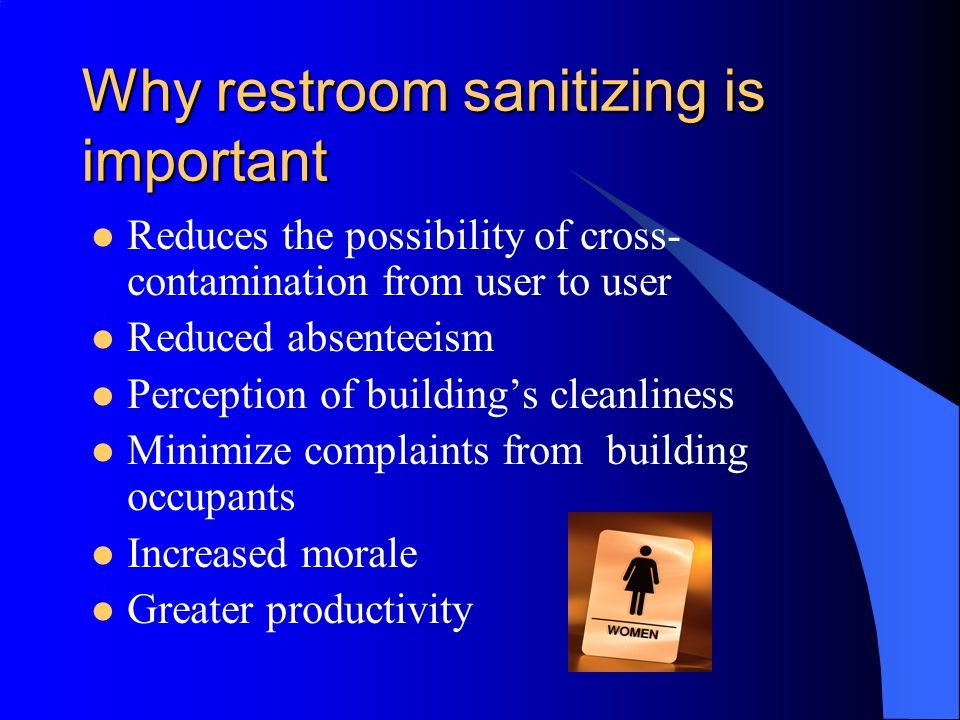 The dirt on unsanitary restrooms-some basic microbiology 50% of public's complaints-dirty restrooms Public awareness of disease transmission as it relates to unsanitary conditions in restrooms Cross-contamination hot zones What's that growing in the grout.