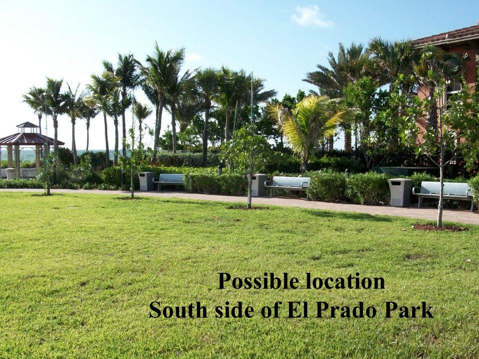 Possible location South side of El Prado Park