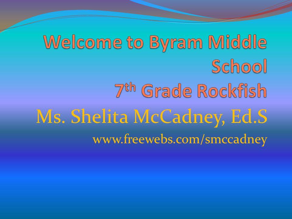 Ms. Shelita McCadney, Ed.S www.freewebs.com/smccadney