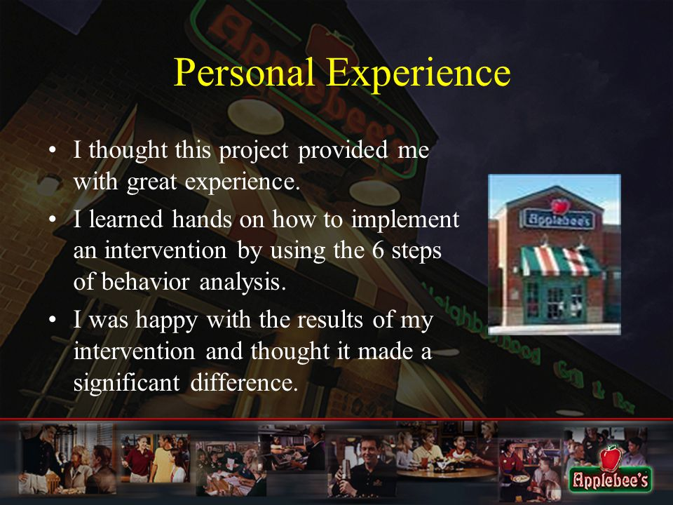 Personal Experience I thought this project provided me with great experience.