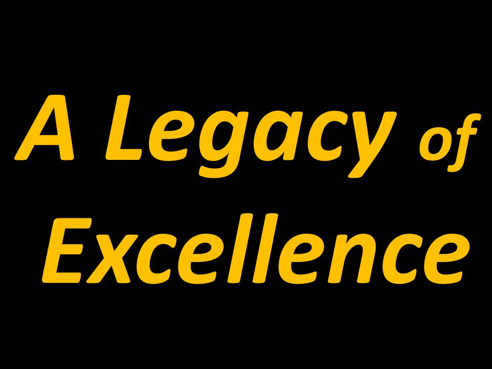 A Legacy of Excellence