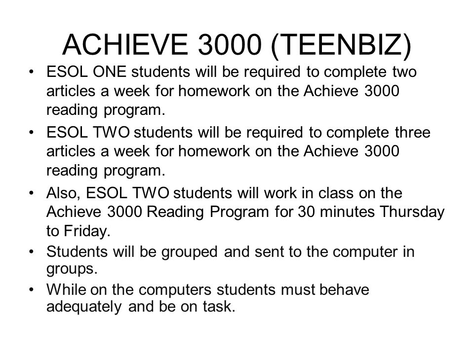 ES0L ONE –IMAGINE LEARNING PROGRAM ESOL ONE students will be required to work on the Imagine Learning Program 30 minutes a day in class Tuesday through Friday.