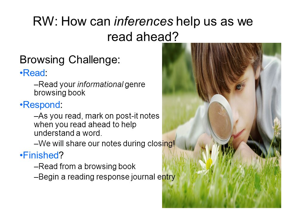 RW: How can inferences help us as we read ahead.