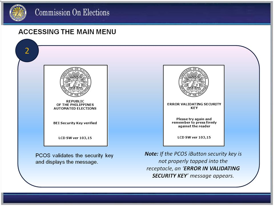 REPUBLIC OF THE PHILIPPINES AUTOMATED ELECTIONS BEI Security Key verified LCD SW ver 103,15 ERROR VALIDATING SECURITY KEY Please try again and remember to press firmly against the reader LCD SW ver 103,15